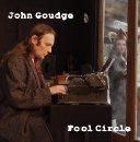 John Goudge - Fool Circle - album out now.
